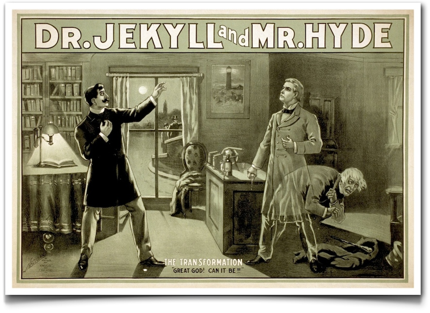 Dr. Jekill and Mr. Hyde