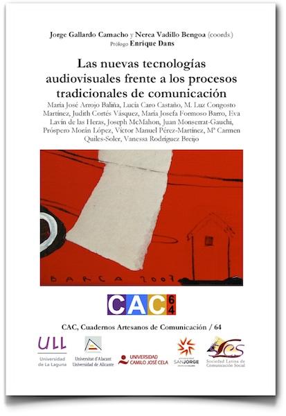 Las nuevas tecnologías  audiovisuales frente a los  procesos tradicionales de  comunicación - Cuadernos Artesanos de Comunicación (CAC) nº 64 (pdf)