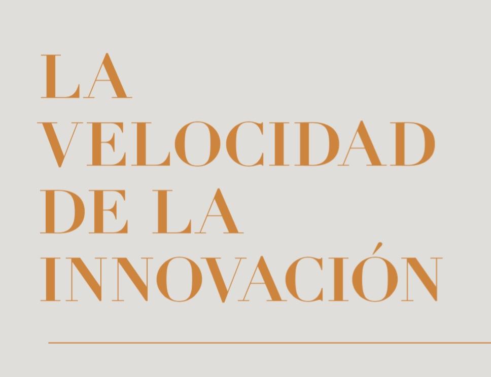 La velocidad de la innovación - Con V de Velocidad