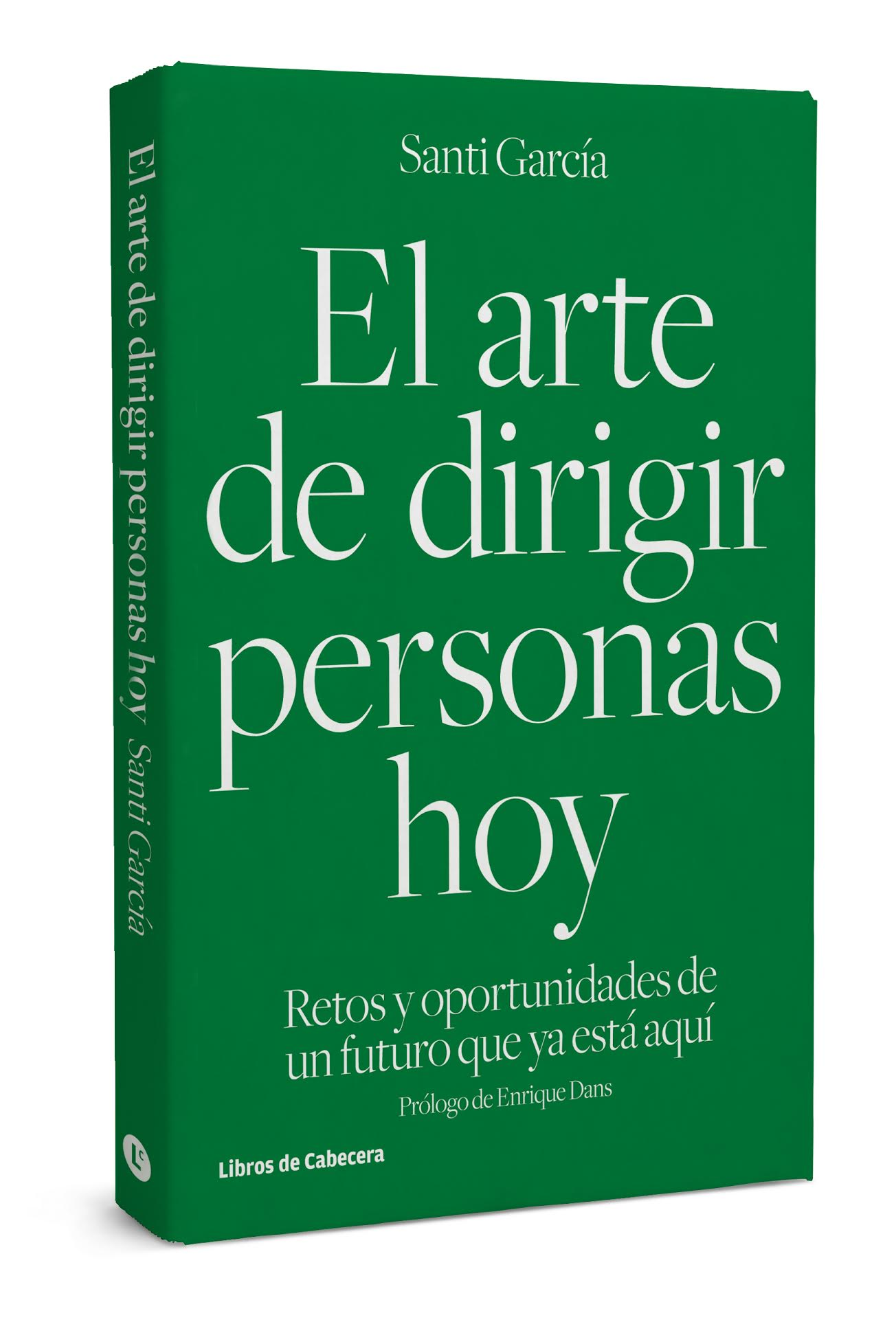 El arte de dirigir personas hoy - Santi García