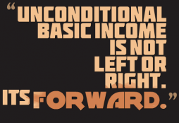 IMAGE: Unconditional Basic Income is not left or right, it's forward