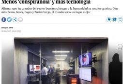 Menos 'conspiranoia' y más tecnología - El País