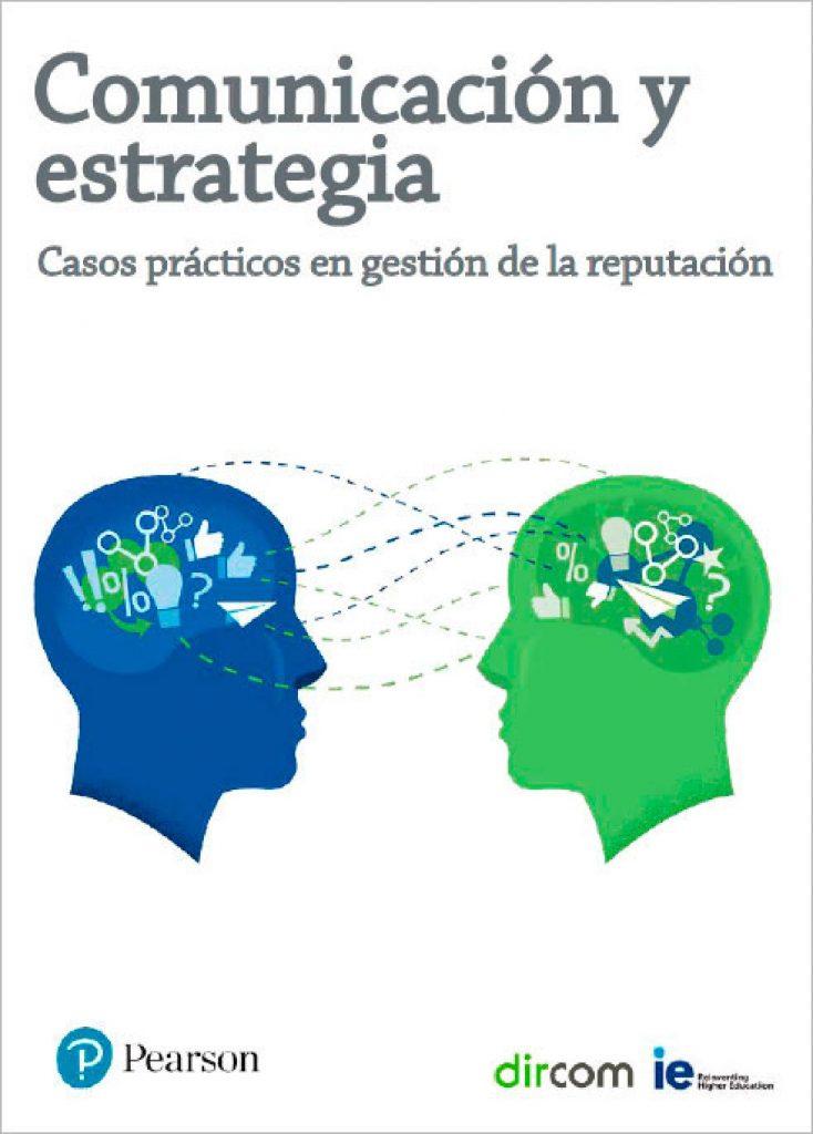 Comunicación y Estrategia: casos prácticos en gestión de la reputación