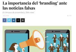 La importancia del 'branding' ante las noticias falsas - Savia