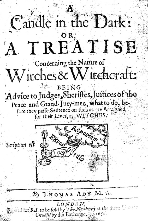 A Candle in the Dark: Or, A Treatise Concerning the Nature of Witches & Witchcraft - Thomas Ady