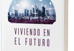 IMAGE: Viviendo en el Futuro, de Enrique Dans - Editorial Deusto