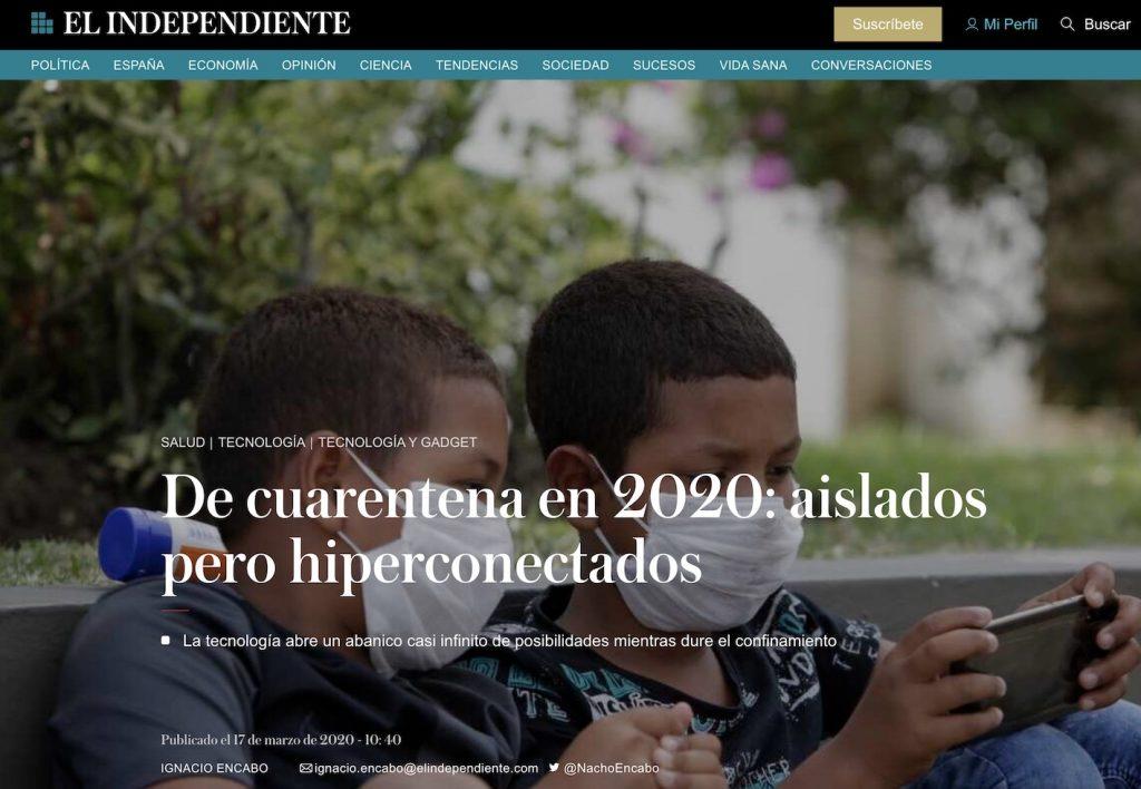 De cuarentena en 2020: aislados pero hiperconectados - El Independiente